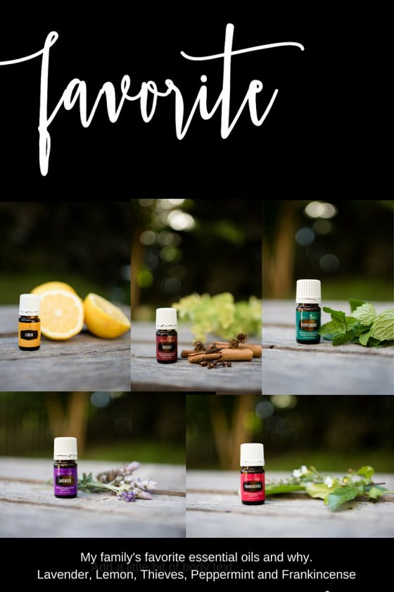 My family's favorite essential oils and why.Lavender, Lemon, Thieves, Peppermint and